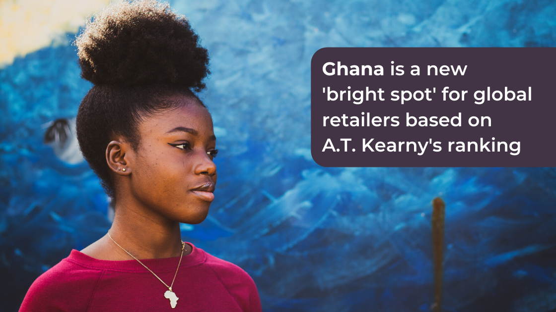 Ghana placed fourth place in 2019 Kearney Global Retail ranking